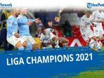 update-jadwal-liga-champions-2021-semifinal-psg-vs-man-city-dan-real-madrid-vs-chelsea.jpg