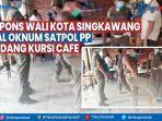 video-aksi-oknum-petugas-satpol-pp-kota-singkawang.jpg