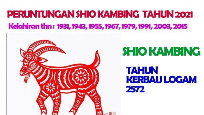 Shio Kambing dimiliki oleh mereka yang lahir Tahun : 1931, 1943, 1955, 1967, 1979, 1991, 2003, 2015