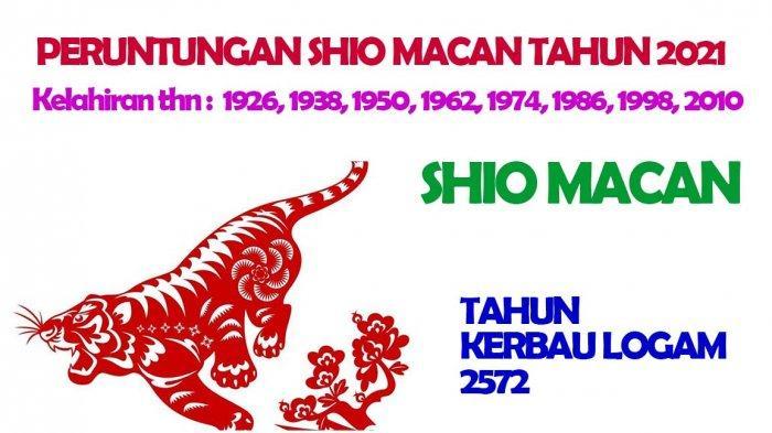 Shio Macan dimiliki oleh mereka yang lahir Tahun : 1926, 1938, 1950, 1962, 1974, 1986, 1998, 2010