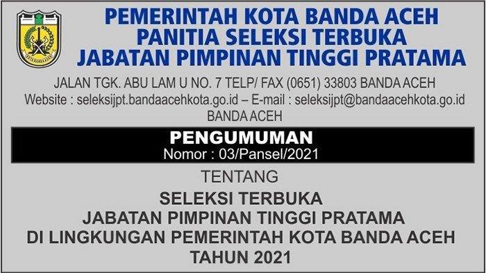 Pengumuman Seleksi Terbuka Jabatan Pimpinan Tinggi Pratama di Lingkungan Pemko Banda Aceh Tahun 2021