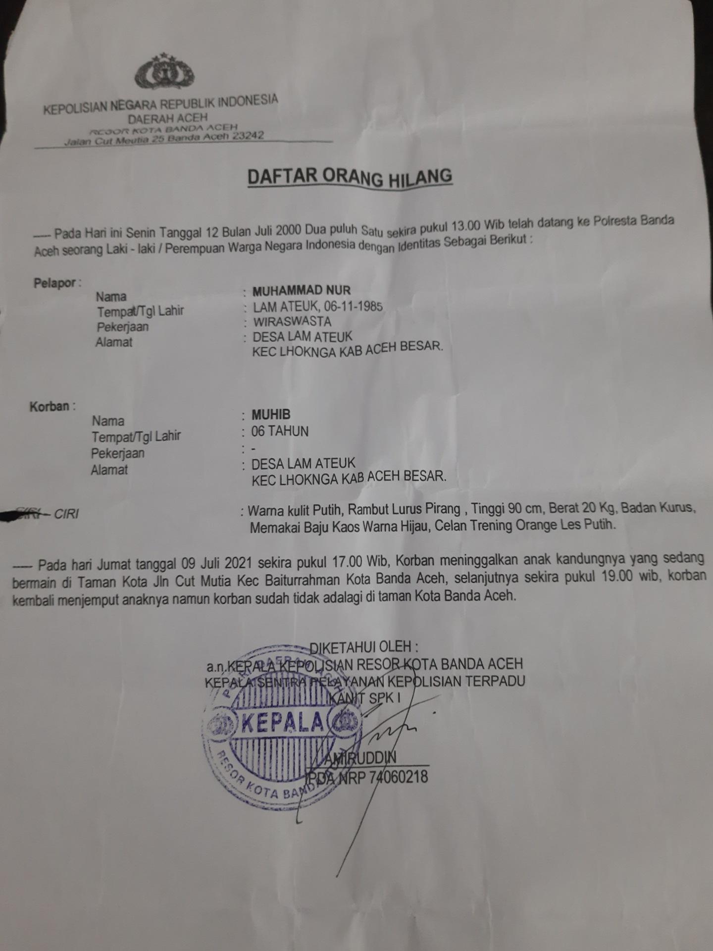 Ayah korban telah membuat laporan daftar orang hilang ke Mapolresta Banda Aceh pada 12 Juli 2021.