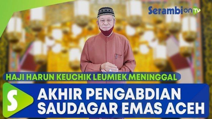 Mengenal Haji Harun Keuchik Leumiek, Dari Saudagar Emas, Wartawan, Hingga Budayawan