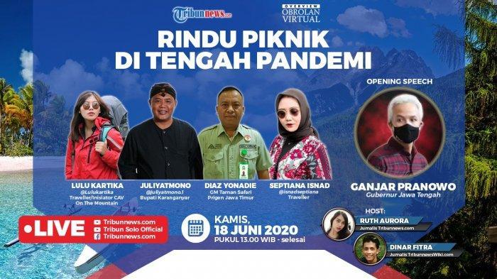 LINK LIVE STREAMING Diskusi Rindu Piknik di Tengah Pendemi Jam 1 Siang, Ada Ganjar hingga Traveller
