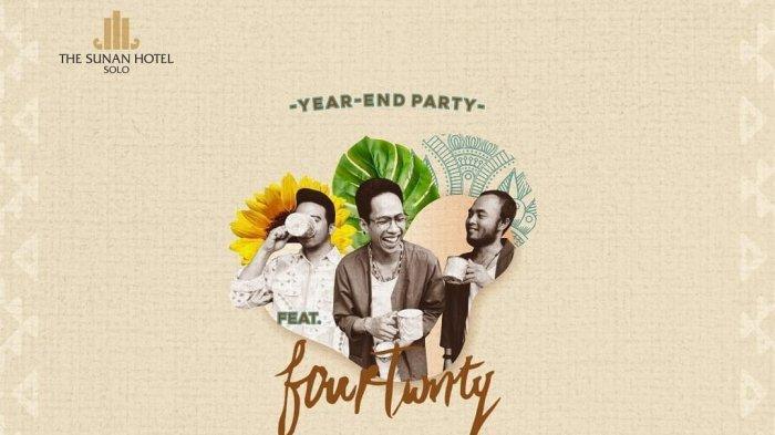 Year End Party feat Fourtwnty Live In Concert, Siap Warnai Tahun Baru The Sunan Hotel Solo