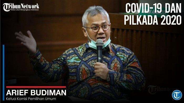 Ketua KPU Arief Budiman Positif Covid-19, Nyaris Saja Bertemu Presiden Jokowi di Istana Bogor