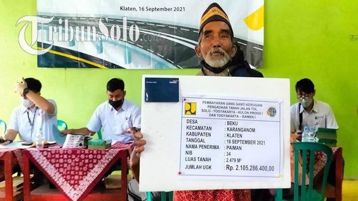 Paiman (67) warga Dukuh Sidorejo, Desa Beku, Kecamatan Karanganom, Kabupaten Klaten mendapatkan miliaran rupiah dari Tol Solo-Jogja, Kamis (16/9/2021).