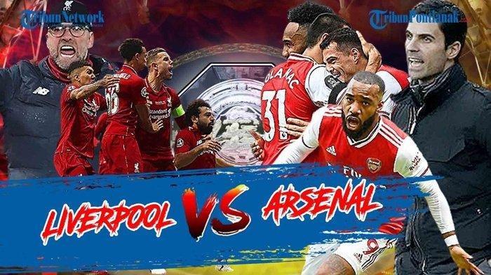 Pertandingan Community Shield 2020, Jadwal dan Prediksi Arsenal vs Liverpool