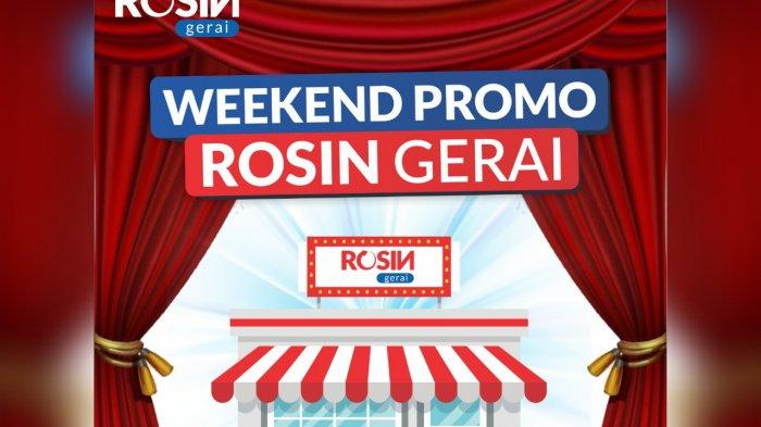 Peringati Bulan Spesial, Rosin Luncurkan Weekend Promo Rosin, Banyak Tawaran Menarik Bagi Pelanggan