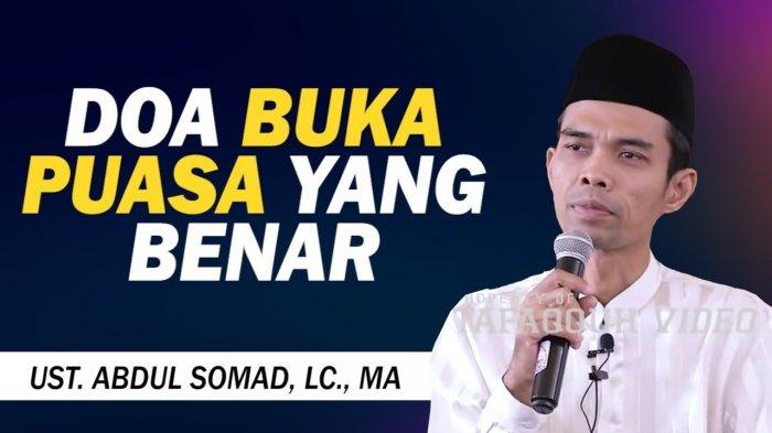 Ada Dua Bacaan Doa Berbuka Puasa di Indonesia, Ini Penjelasan Ustaz Abdul Somad