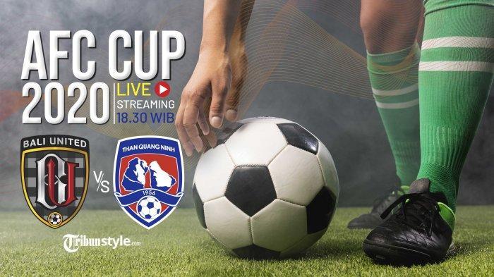 SESAAT LAGI Live Streaming Bali United vs Than Quang Ninh Piala AFC 2020: Kick Off 18.30 WIB