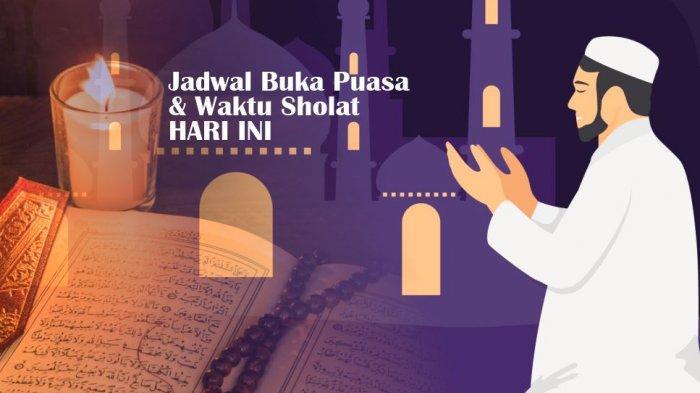 Jadwal Buka Puasa Hari Ini Senin 3 Juni 2019 Jakarta, Bandung, Medan, Makassar, Surabaya & Lengkap