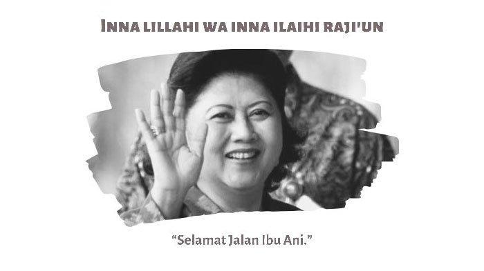 Ani Yudhoyono Meninggal Dunia, Doa #SelamatJalanBuAni Iringi Kepergian Istri Tercinta SBY, Trending!