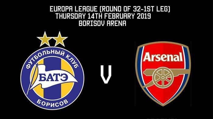 Live Streaming RCTI Bate Vs Arsenal - Siaran Langsung Liga Eropa Malam Ini 15 Februari 2019