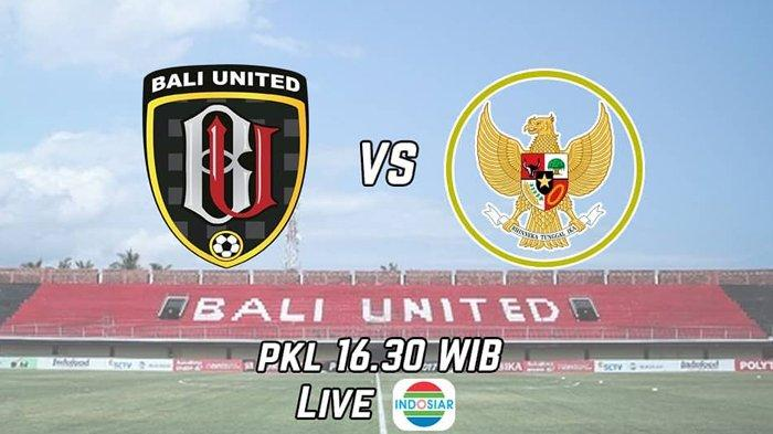 SESAAT LAGI - Live Streaming Indosiar Timnas U22 Indonesia vs Bali United 16.30 WIB Sore Ini!