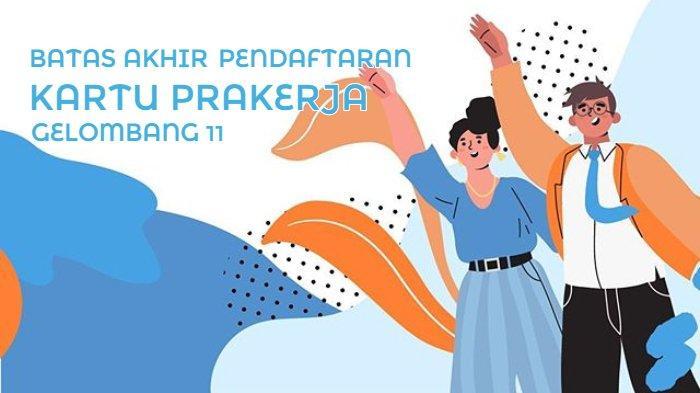 Jadi Program Tambahan, Pendaftaran Kartu Prakerja Gelombang 11 Hanya Sampai 4 November 2020