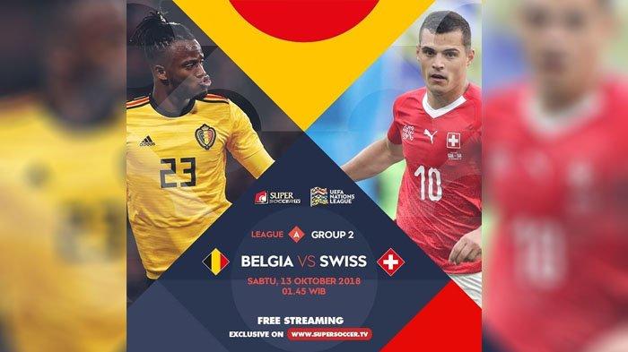 Live Streaming Belgia vs Swiss 01.45 WIB UEFA Nations League - Duel Dua Pemuncak Grup A League A!