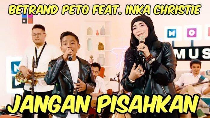 DOWNLOAD Lagu Baru 'Jangan Pisahkan' - Betrand Peto & Inka Christie: Lengkap Lirik dan Music Video