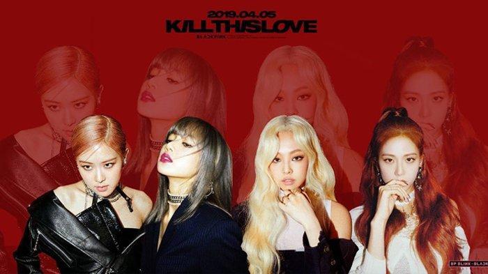 Kumpulan Lirik Lagu Comeback BLACKPINK Mini Album Kill This Love, Ada 4 Lagu Baru