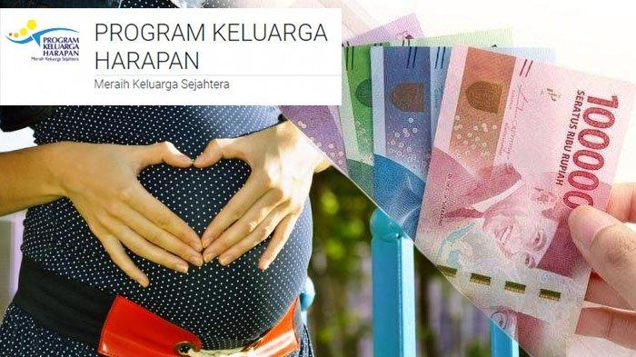 Bansos PKH, Ibu Hamil dan Balita Dapat Dana Rp 750.000 per 3 Bulan Sekali, Ini Cara dan Syaratnya