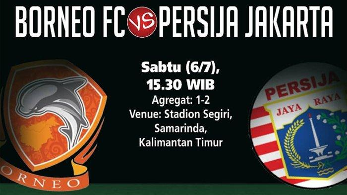 Live Streaming RCTI dan Live Score Borneo FC vs Persija Jakarta Semifinal Piala Indonesia Sore Nanti