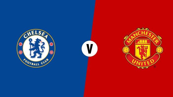 JADWAL & Live Streaming Chelsea vs Manchester United, Big Match Liga Inggris, Malam Ini di Mola TV