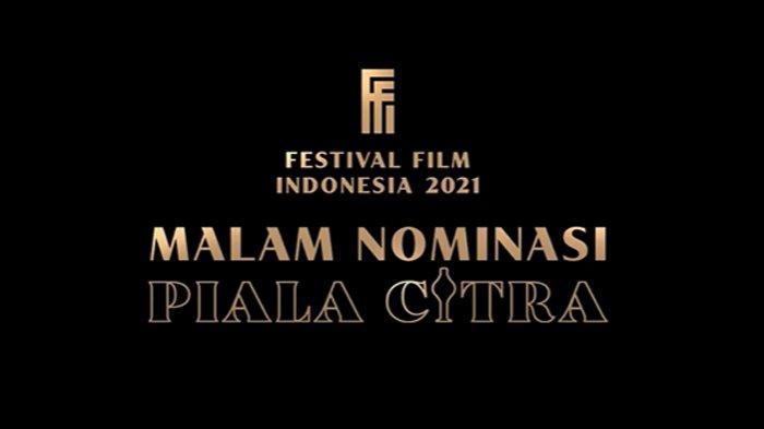 Daftar Lengkap Nominasi Piala Citra Festival Film Indonesia 2021, 'Penyalin Cahaya' Mendominasi