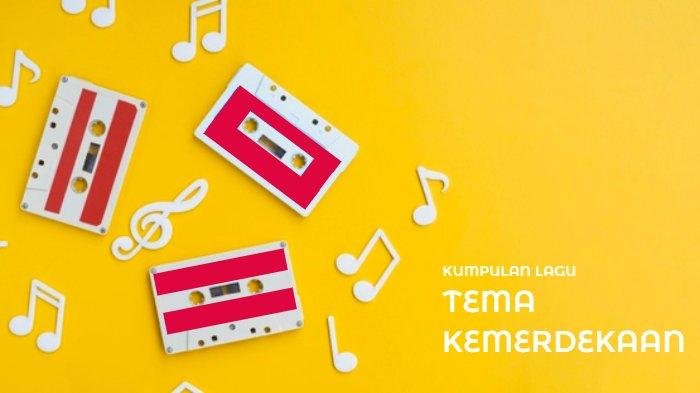 DOWNLOAD Kumpulan Lagu Pop Tema Kemerdekaan Indonesia: Garuda Di Dadaku hingga Ayo! Indonesia Bisa