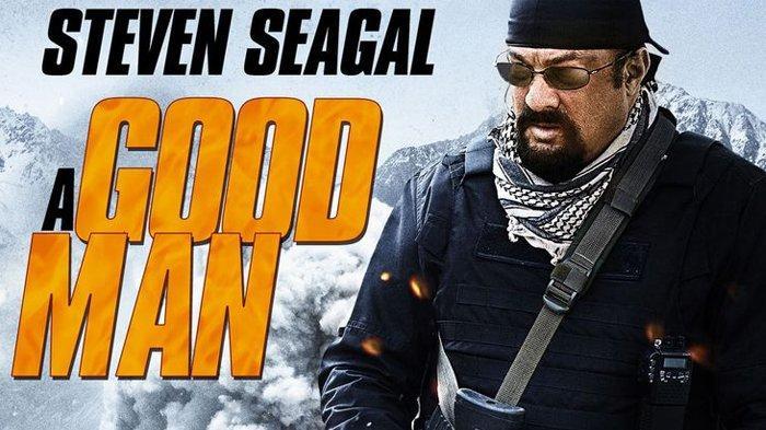 Film A Good Man, dibintangi Steven Seagal.