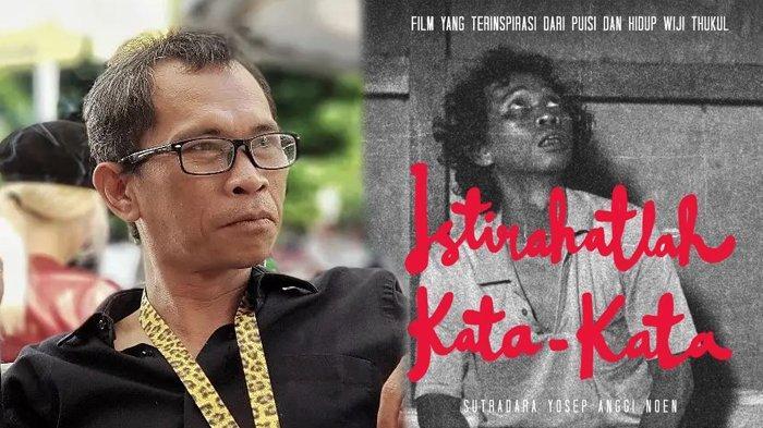 Profil Gunawan Maryanto, Pemeran Wiji Thukul Film Istirahatlah Kata-Kata, Meninggal 6 Oktober 2021