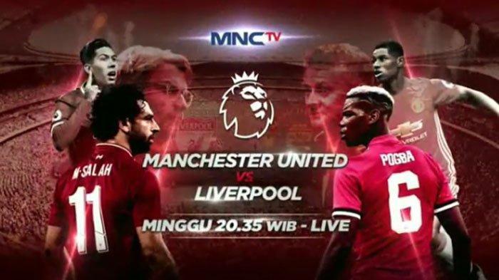 HARI INI Prediksi Man United vs Liverpool Big Match Liga Inggris - Live Streaming di MNCTV Malam Ini