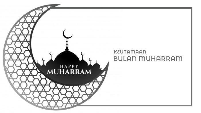 6 Keutamaan Bulan Muharram, Jangan Sampai Terlewat Ibadah Sunnah hingga Perbanyak Amal Saleh