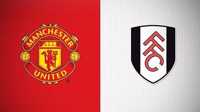 Live Streaming Fulham Vs Manchester United Liga Inggris Hari Ini Jam 19.25 WIB Misi Jaga Konsistensi