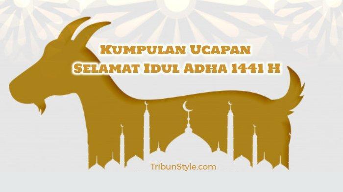 Kumpulan Ucapan Selamat Idul Adha 1441 H, Bahasa Indonesia & Inggris, Cocok Dibagikan via WA, FB, IG