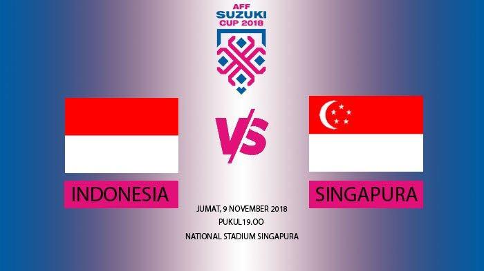 Link Live Streaming Timnas Indonesia vs Singapura 19.00 WIB di RCTI - Laga Piala AFF 2018!
