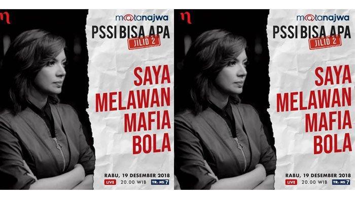 Live Streaming Trans 7 Mata Najwa 'PSSI Bisa Apa Jilid 2', Melawan Mafia Bola Malam Ini 20.00 WIB