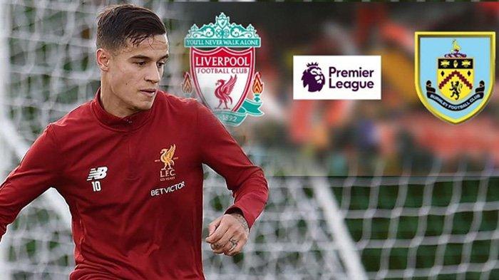 LIVE STREAMING Liverpool Vs Burnley 16 September 2017 - Countinho Siap Merumput?