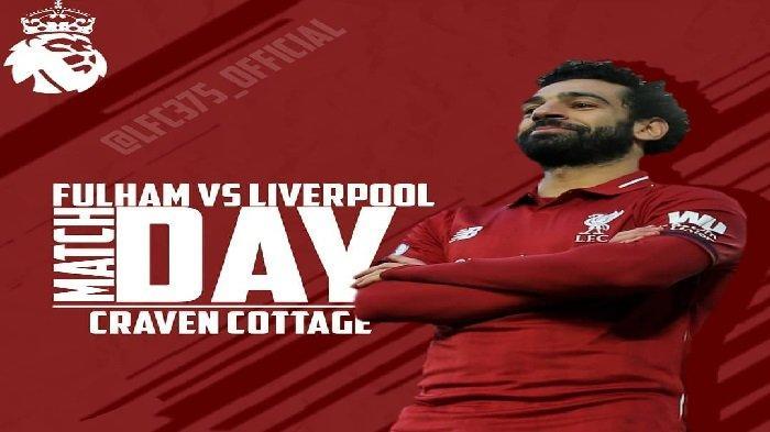Prediksi Liga Inggris Hari Ini, Fulham vs Liverpool, Siap Salip Manchester City