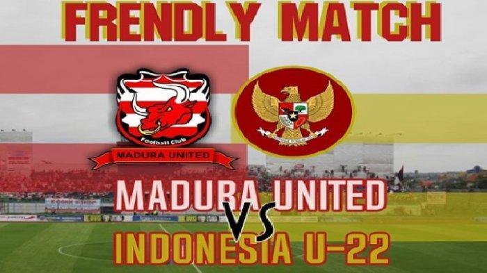 madura-united-vs-timnas-u22-hari-ini.jpg