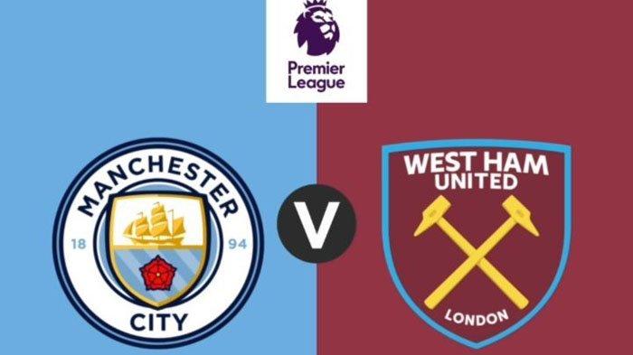 Live Streaming Liga Inggris Manchester City vs West Ham - Tonton Laga Super Sunday Jam 23.00 WIB!