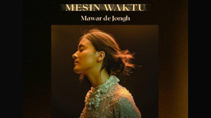 DOWNLOAD MP3 Mawar De Jongh - Mesin Waktu, Lengkap dengan Lirik Lagu, Unduh di Sini!