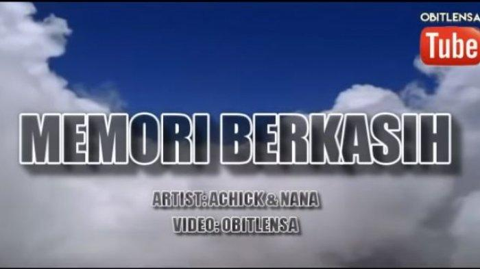 Lirik dan Chord Lagu Memori Berkasih - Achik dan Siti Nordiana, Dipopulerkan Oleh Nella Kharisma