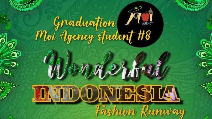 Gandeng Desainer Solo & Jogja, Moi Agency Luluskan 50 Siswa di 'Wonderful Indonesia Fashion Runway'