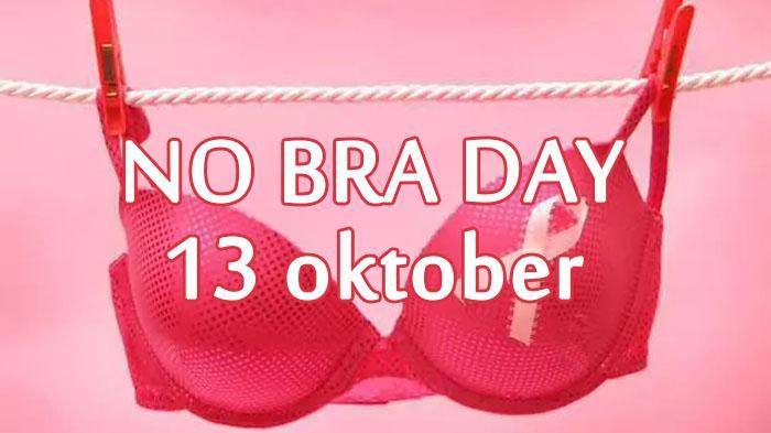 No Bra Day.