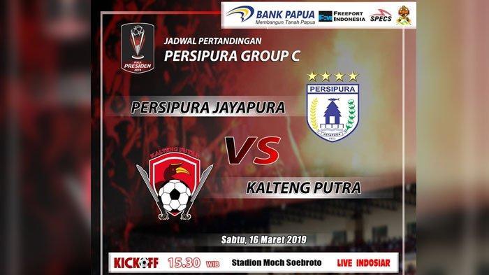 Jadwal Dan Prediksi Piala Presiden Persipura vs Kalteng Putra FC, Sabtu 16 Maret 2019