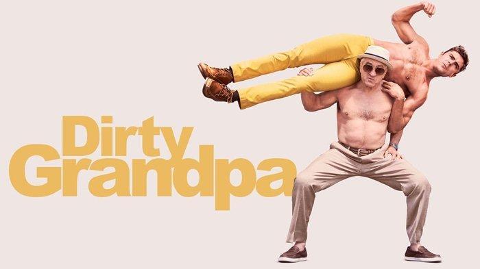 Sinopsis Film Dirty Grandpa Bioskop Trans TV Malam Ini 22.30 WIB, Liburan Liar Cucu dan Kakek
