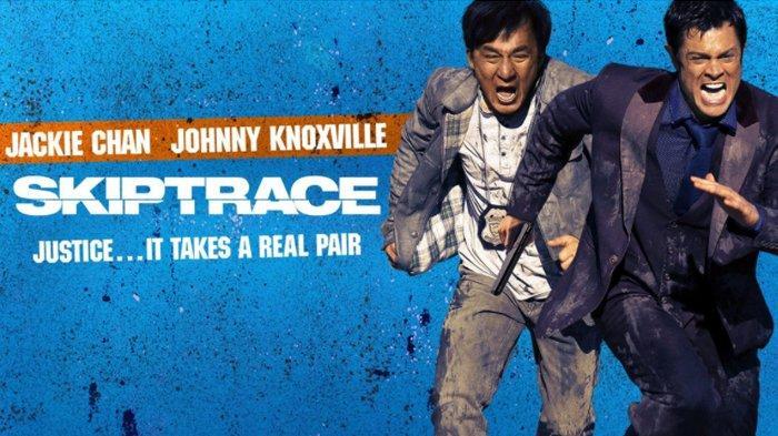 Sinopsis Film Skiptrace Bioskop Trans TV Malam Ini 19.30 WIB, Duet Jackie Chan & Johnny Knoxville