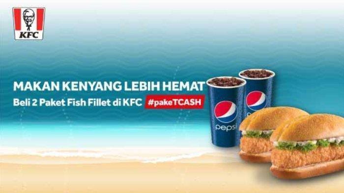 Promo KFC Rp 20 Ribu Dapat 2 FISH FILLET dan 2 Pepsi, Ini Syaratnya