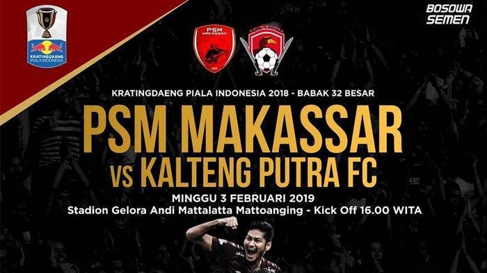 Jadwal & Live Streaming PSM Makassar Vs Kalteng Putra, Piala Indonesia 2018 di Jawapos TV, Sore Ini!