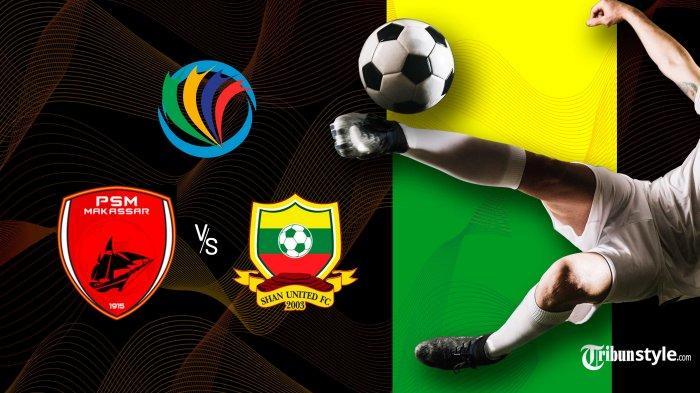 Live Streaming PSM Makassar vs Shan United Piala AFC 2020: Jangan Lewatkan Kick Off 15.30 WIB